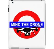 Mind the Drone iPad Case/Skin