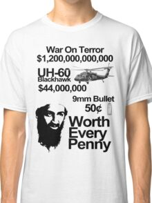 killing osama, worth every penny Classic T-Shirt
