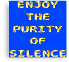 Enjoy The Purity of Silence (gold) Canvas Print