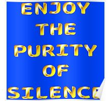 Enjoy The Purity of Silence (gold) Poster