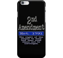 2nd Amendment:  the right of the people to keep and bear arms iPhone Case/Skin