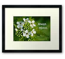 Always Rejoice ~ 1 Thessalonians 5:16 (1 of 3) Framed Print
