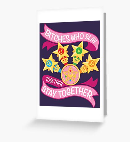 Slay Together, Stay Together - Sailor Scouts Greeting Card
