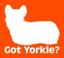 Got Yorkie? (Dark) by KimberlyMarie