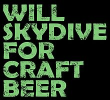 Will Skydive For Craft Beer by birthdaytees
