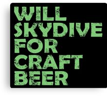 Will Skydive For Craft Beer Canvas Print