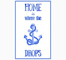 Home is Where the Anchor Drops Long Sleeve T-Shirt