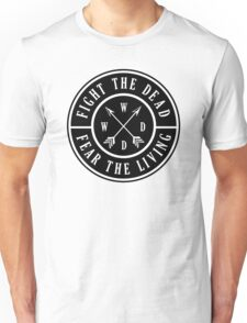 Fight the Dead | Fear the Living Unisex T-Shirt