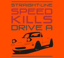 Straight line speed kills, Drive a lightweight roadster Kids Tee