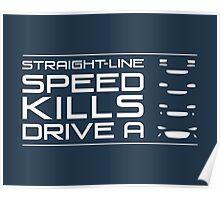 Straight line speed kills, Drive a Mazda Miata (Every MX5 generation) Poster