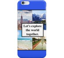 Let's Explore the World Together iPhone Case/Skin