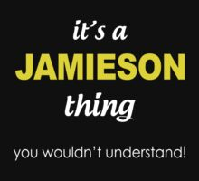 It's a Jamieson Thing, You wouldn't understand Birthday Personalized Gift by onlybuddy