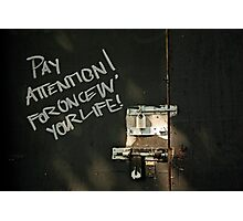 Pay attention! Photographic Print