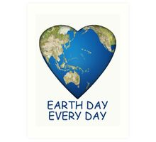 Earth Day . . . Every Day Art Print