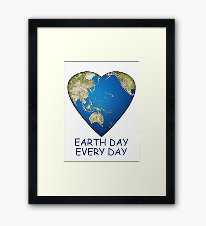 Earth Day . . . Every Day Framed Print