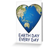 Earth Day . . . Every Day Greeting Card