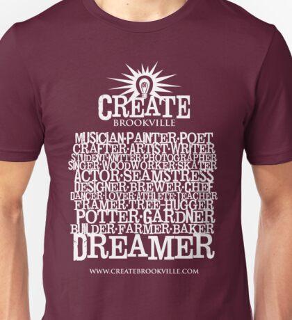 CREATE Brookville - Dreamer... Unisex T-Shirt