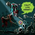 "Zombie: ""Isn't life great?"" by Tom Godfrey"