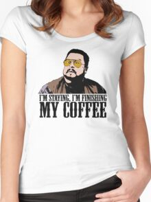 I'm Staying, I'm Finishing My Coffee The Big Lebowski Color Tshirt Women's Fitted Scoop T-Shirt