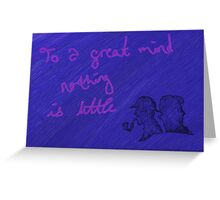 """""""To a great mind nothing is little"""" Greeting Card"""