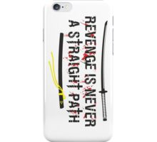 Revenge is never a straight path - Kill Bill iPhone Case/Skin