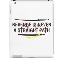 Revenge is never a straight path - Kill Bill iPad Case/Skin