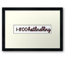 1-800-HOTLINEBLING Framed Print
