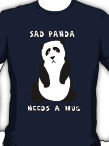 Sad Panda Needs A Hug T-Shirt