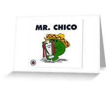 Mr Chico Greeting Card