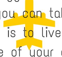 The biggest adventure you can take is to live the life of your dreams Sticker