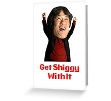 Get Shiggy With It Greeting Card