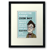 Chin boy and other phrases - Eleventh Doctor! Framed Print