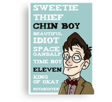 Chin boy and other phrases - Eleventh Doctor! Canvas Print