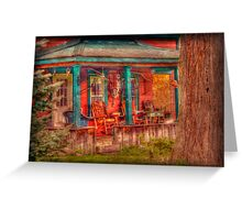 Where I come from a lotta front porch sitiin Greeting Card