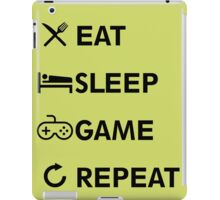 Eat Sleep GAME Repeat! iPad Case/Skin
