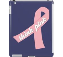 Think Pink with Pink Ribbon iPad Case/Skin