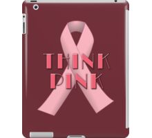 THINK PINK for Breast Cancer Awareness iPad Case/Skin
