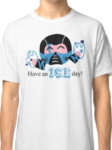 Sub Zero Have An Ice Day Classic T-Shirt