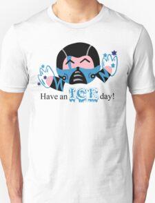 Sub Zero Have An Ice Day Unisex T-Shirt