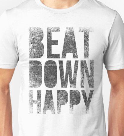BEAT DOWN HAPPY Unisex T-Shirt