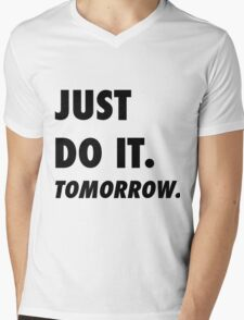 Just Do It. Tomorrow Mens V-Neck T-Shirt