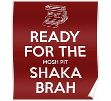 Keep Calm Shaka Brah Poster
