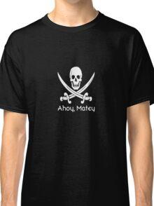 Ahoy Matey (white) Classic T-Shirt