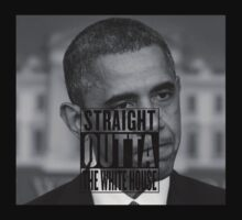STRAIGHT OUTTA THE WHITE HOUSE by aholetees