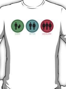 Good, Better, Excellent T-Shirt