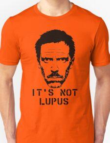 It's Not Lupus Unisex T-Shirt