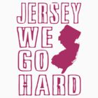 Jersey We Go Hard by edwardengland