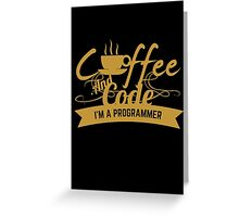 programmer : coffee and code. I am a programmer Greeting Card