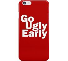 Go Ugly Early iPhone Case/Skin
