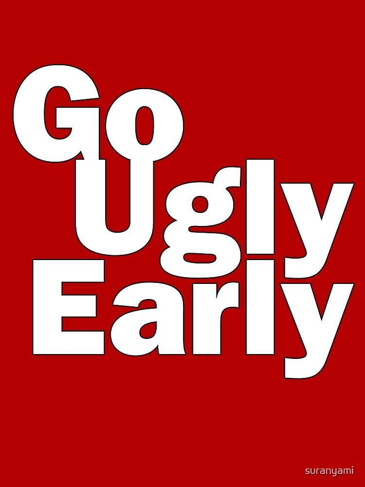 Go Ugly Early by suranyami